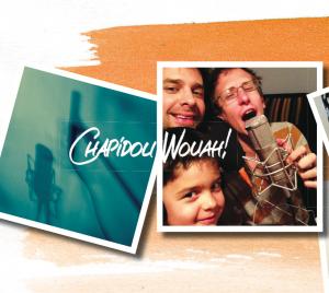 ChapidouWouah ! Le disque de la Cie Une chanson tonton - Concerts & Spectacle jeune public - Livret